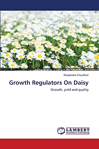 9783659552717: Growth Regulators On Daisy: Growth, yield and quality