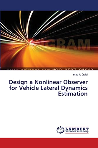9783659554308: Design a Nonlinear Observer for Vehicle Lateral Dynamics Estimation