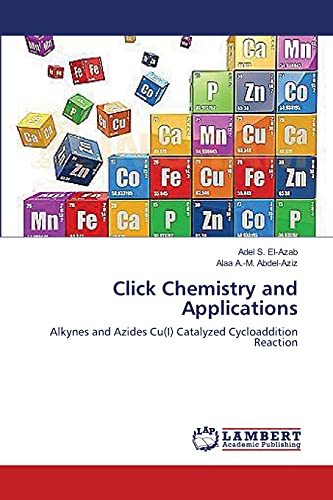 9783659555466: Click Chemistry and Applications: Alkynes and Azides Cu(I) Catalyzed Cycloaddition Reaction