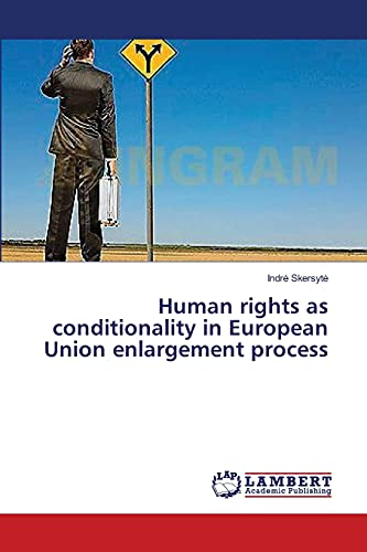 9783659557552: Human rights as conditionality in European Union enlargement process