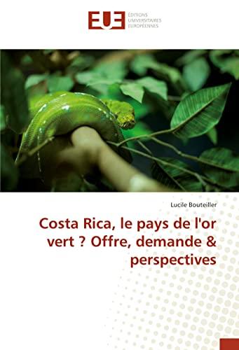 Costa Rica, le pays de l'or vert ? Offre, demande & perspectives: Lucile Bouteiller