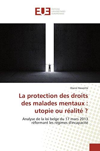 9783659559259: La protection des droits des malades mentaux : utopie ou réalité ?: Analyse de la loi belge du 17 mars 2013 réformant les régimes d'incapacité (French Edition)