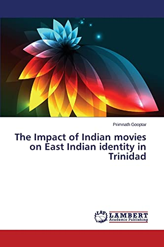 9783659560163: The Impact of Indian movies on East Indian identity in Trinidad