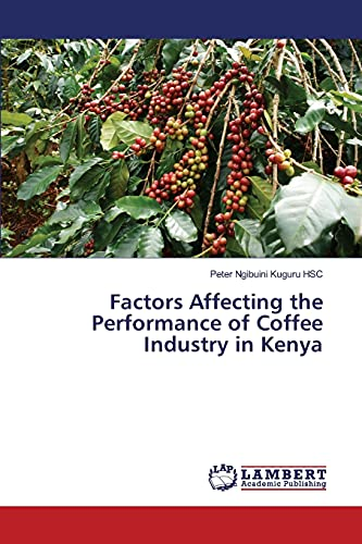 Factors Affecting the Performance of Coffee Industry: Ngibuini Kuguru HSC,