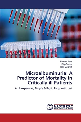 9783659564970: Microalbuminuria: A Predictor of Mortality in Critically ill Patients: An Inexpensive, Simple & Rapid Prognostic test