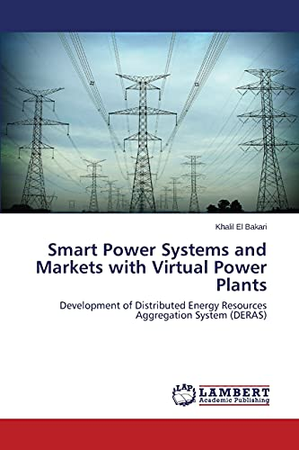 9783659566189: Smart Power Systems and Markets with Virtual Power Plants: Development of Distributed Energy Resources Aggregation System (DERAS)