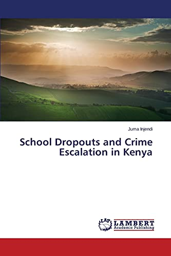 9783659566462: School Dropouts and Crime Escalation in Kenya