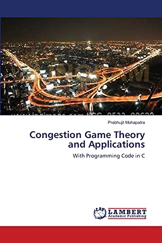 9783659570735: Congestion Game Theory and Applications: With Programming Code in C