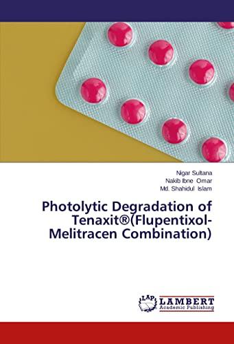 Photolytic Degradation of Tenaxit(r)(Flupentixol-Melitracen Combination): Sultana Nigar (author)