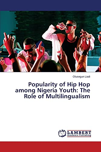 9783659572692: Popularity of Hip Hop among Nigeria Youth: The Role of Multilingualism