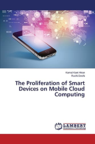 9783659573910: The Proliferation of Smart Devices on Mobile Cloud Computing