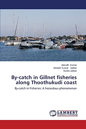 By-catch in Gillnet fisheries along Thoothukudi coast: Kumar, Anirudh /