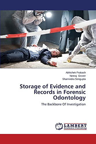 9783659574344: Storage of Evidence and Records in Forensic Odontology: The Backbone Of Investigation