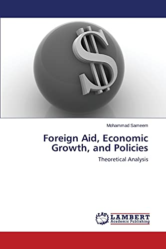 9783659575808: Foreign Aid, Economic Growth, and Policies: Theoretical Analysis