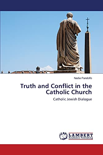 9783659576096: Truth and Conflict in the Catholic Church: Catholic Jewish Dialogue