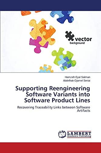 9783659576607: Supporting Reengineering Software Variants into Software Product Lines: Recovering Traceability Links between Software Artifacts