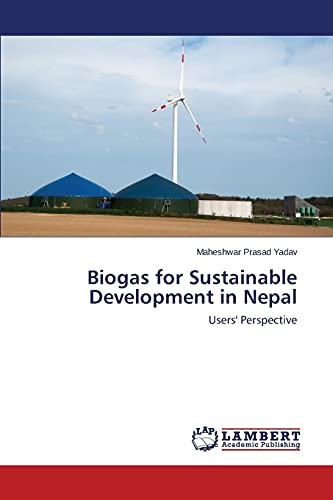 9783659576850: Biogas for Sustainable Development in Nepal: Users' Perspective