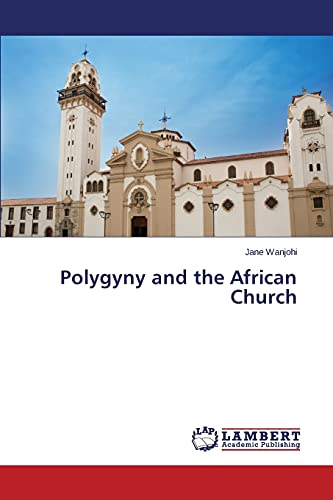 9783659576881: Polygyny and the African Church