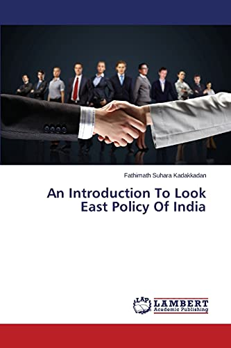 9783659576898: An Introduction To Look East Policy Of India