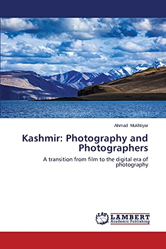 9783659577826: Kashmir: Photography and Photographers: A transition from film to the digital era of photography