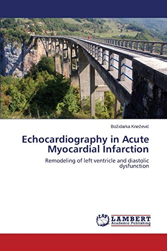 9783659579523: Echocardiography in Acute Myocardial Infarction: Remodeling of left ventricle and diastolic dysfunction