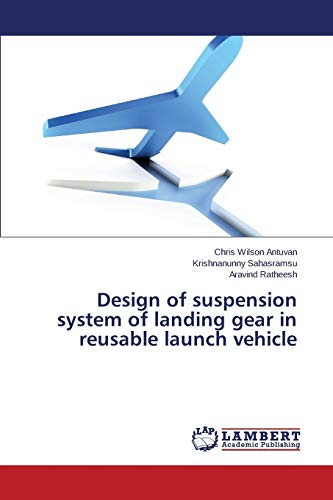 Design of Suspension System of Landing Gear: Antuvan Chris Wilson