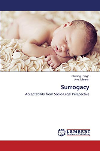 Surrogacy: Acceptability from Socio-Legal Perspective: Singh, Shivangi, Johnson,