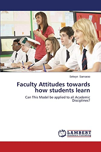 9783659583292: Faculty Attitudes towards how students learn: Can This Model be applied to all Academic Disciplines?