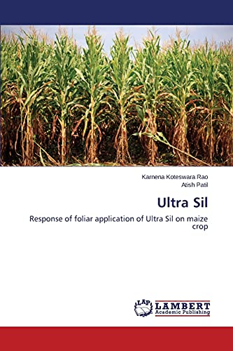 9783659585357: Ultra Sil: Response of foliar application of Ultra Sil on maize crop