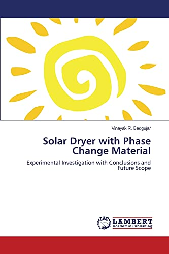 9783659586637: Solar Dryer with Phase Change Material: Experimental Investigation with Conclusions and Future Scope