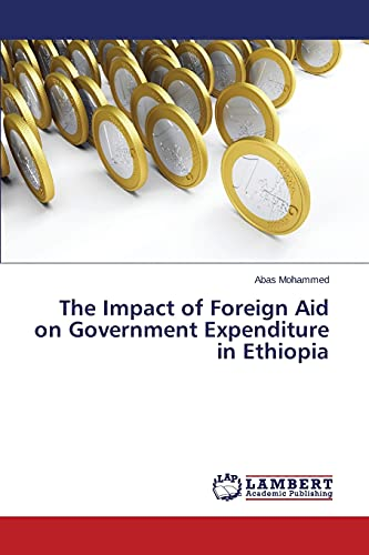 9783659587221: The Impact of Foreign Aid on Government Expenditure in Ethiopia