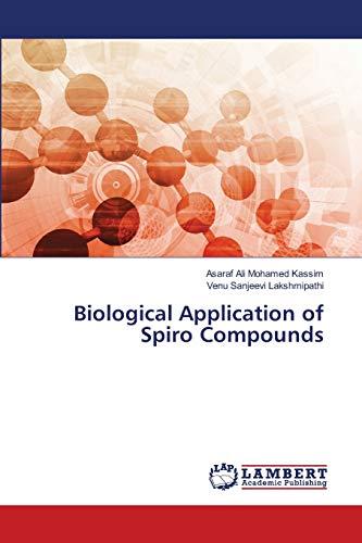 Biological Application of Spiro Compounds: Mohamed Kassim, Asaraf
