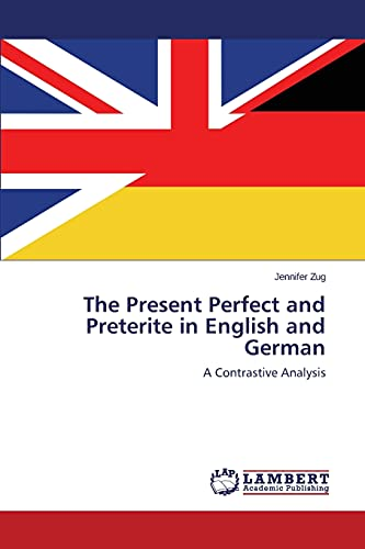 9783659591112: The Present Perfect and Preterite in English and German