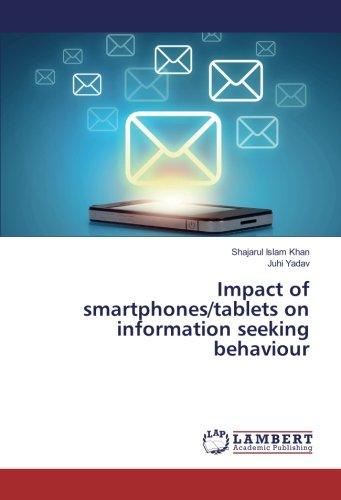 Impact of smartphones/tablets on information seeking behaviour (Paperback): Shajarul Islam Khan, ...