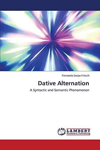 9783659598135: Dative Alternation: A Syntactic and Semantic Phenomenon
