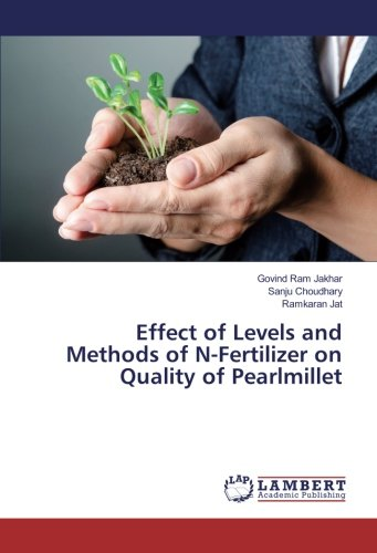 Effect of Levels and Methods of N-Fertilizer on Quality of Pearlmillet (Paperback): Ramkaran Jat, ...