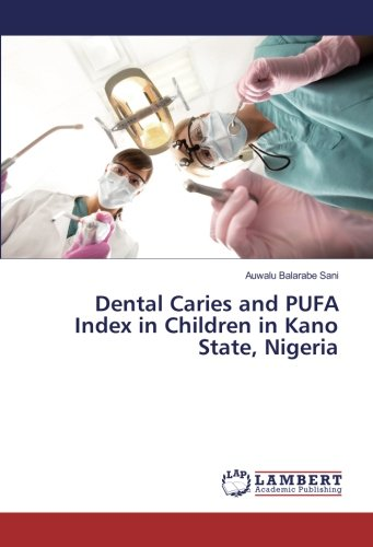 Dental Caries and PUFA Index in Children: Auwalu Balarabe Sani