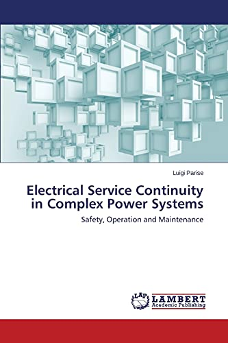 9783659620812: Electrical Service Continuity in Complex Power Systems: Safety, Operation and Maintenance