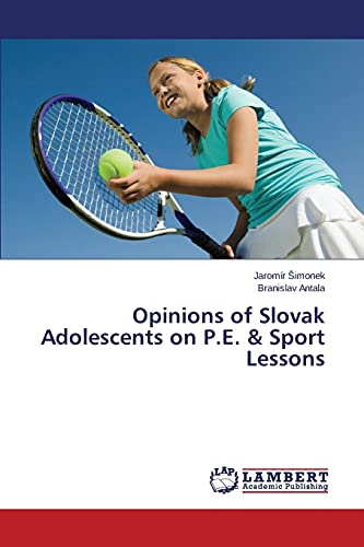 Opinions of Slovak Adolescents on P.E. &: Šimonek, Jarom?r