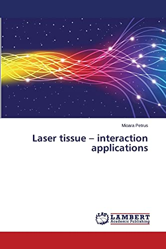 9783659628009: Laser tissue – interaction applications