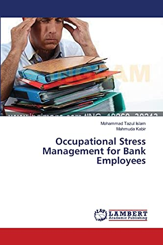 Occupational Stress Management for Bank Employees: Islam, Mohammad Tazul