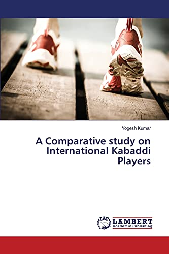 A Comparative study on International Kabaddi Players: Kumar Yogesh
