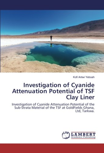 Investigation of Cyanide Attenuation Potential of TSF Clay Liner: Investigation of Cyanide ...