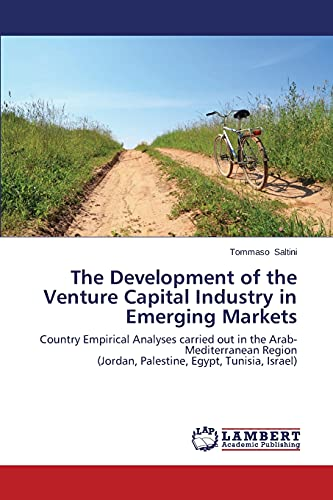 The Development of the Venture Capital Industry in Emerging Markets: Country Empirical Analyses ...