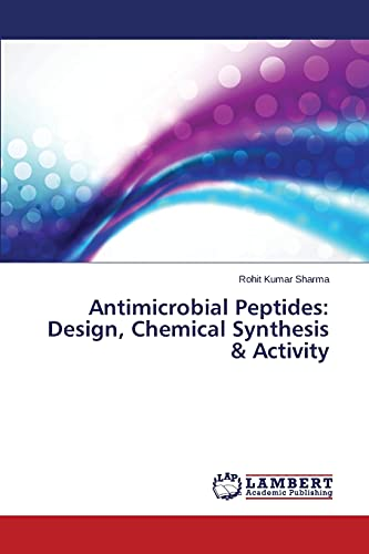 9783659640032: Antimicrobial Peptides: Design, Chemical Synthesis & Activity