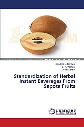 Standardization of Herbal Instant Beverages from Sapota: Sangani Sandeep L