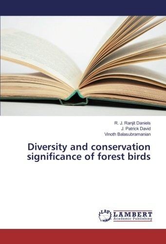 Diversity and conservation significance of forest birds (Paperback): R. J. Ranjit Daniels, J. ...