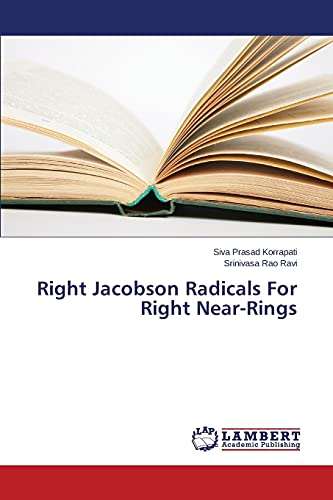 9783659642357: Right Jacobson Radicals For Right Near-Rings