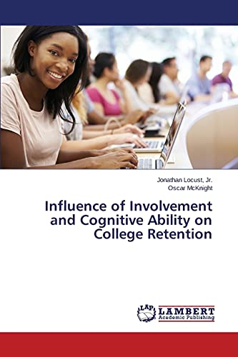 9783659643798: Influence of Involvement and Cognitive Ability on College Retention