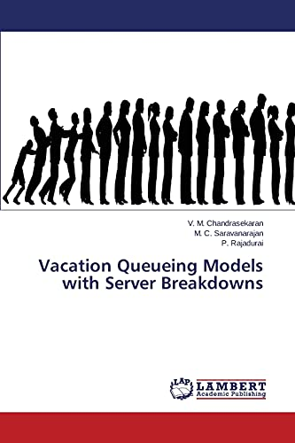 Vacation Queueing Models with Server Breakdowns: Chandrasekaran, V. M.